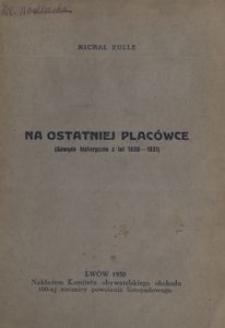 Na ostatniej placówce (Gawęda historyczna z lat 1830-1831)