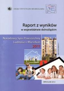 Raport z wyników w województwie dolnośląskim. Narodowy Spis Powszechny Ludności i Mieszkań 2011