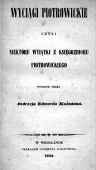 Wyciągi piotrowickie czyli Niektóre wyiątki z księgozbioru piotrowickiego