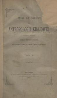 Zbiór Wiadomości do Antropologii Krajowej, T. 10
