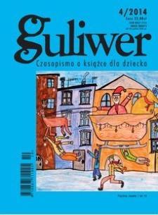 Guliwer. Kwartalnik o książce dla dziecka, 2014, nr 4 (110)