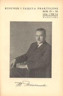 Rysunek i Zajęcia Praktyczne : Organ Komisji Zajęć Praktycznych i Rysunku Wydziału Pedagogicznego Z.N.P., 1936-1937, R.11(4), nr 7-8