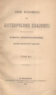 Zbiór Wiadomości do Antropologii Krajowej, T. 12