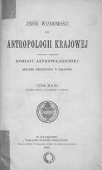 Zbiór Wiadomości do Antropologii Krajowej, T. 18