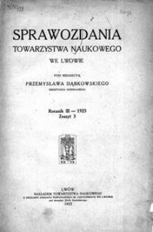 Sprawozdania Towarzystwa Naukowego we Lwowie 1923, R. 3, z. 3