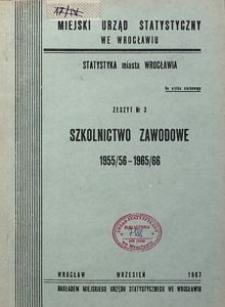 Statystyka miasta Wrocławia. Zeszyt nr 3. Szkolnictwo zawodowe 1955/56-1965/66