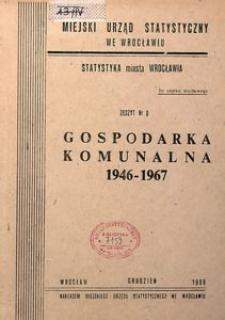 Statystyka miasta Wrocławia. Zeszyt nr 9. Gospodarka komunalna 1946-1967