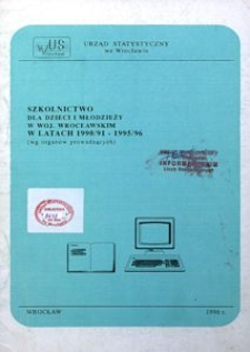 Szkolnictwo dla dzieci i młodzieży w woj. wrocławskim w latach 1990/91-1995/96 (wg organów prowadzących)