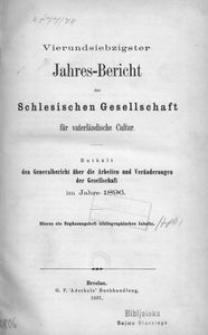 Jahres-Bericht der Schlesischen Gesellschaft für vaterlandische Cultur. Enthält den Generalbericht über die Arbeiten und Veränderungen der Gesselschaft im Jahre 1896