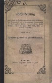 Schilderung der Culturs- und Bevölkerungsverhältnisse, zu dem des Handels im Grosserzogthume Krakau und den westlichen Kreisen Galiziens während der Jahre 1854, 1855, 1856 und theilweise auch 1857