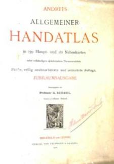 Andrees Allgemeiner Handatlas in 139 Haupt- und 161 Nebenkarten nebst vollständigem alphabetischem Namenverzeichnis.