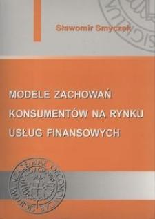 Modele zachowań konsumentów na rynku usług finansowych