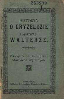 Historya o Gryzeldzie i margrabi Walterze. Z książek dla ludu przez Marbacha wydanych