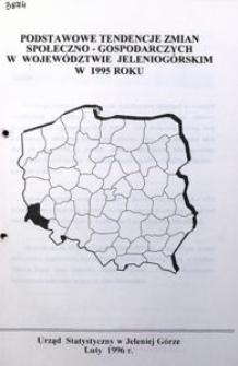 Podstawowe tendencje zmian społeczno-gospodarczych w województwie jeleniogórskim w 1995 roku