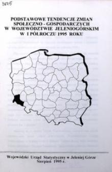 Podstawowe tendencje zmian społeczno-gospodarczych w województwie jeleniogórskim w I półroczu 1995 roku