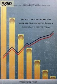 Społeczna i ekonomiczna przestrzeń Dolnego Śląska. Przegląd statystyczny