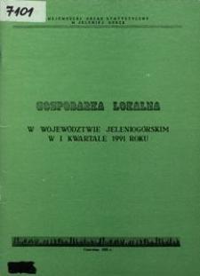 Gospodarka lokalna w województwie jeleniogórskim w I kwartale 1991 roku