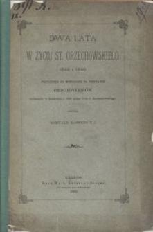 Dwa lata w życiu St. Orzechowskiego 1548-1549.Przyczynek do monografii na podstawie Orichovian'ów wydanych w Krakowie r.1891 przez d-ra J. Korzeniowskiego