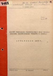 Jakość produkcji przemysłowej oraz wyniki odbioru jakościowego towarów w handlu, 1 półrocze 1979 r.