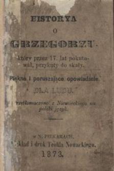 Historya o Grzegorzu, który przez 17. lat pokutował, przykuty do skały. Piękne i poruszająće opowiadanie dla ludu