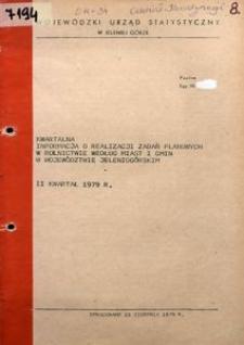 Kwartalna informacja o realizacji zadań planowanych w rolnictwie według miast i gmin w województwie jeleniogórskim, II kwartał 1979