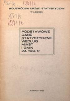 Podstawowe dane statystyczne według miast i gmin za 1984 r.
