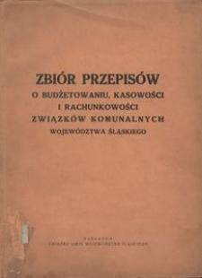 Zbiór przepisów o budżetowaniu, kasowości i rachunkowości związków komunalych województwa Śląskiego