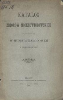 Katalog zbiorów mickiewiczowskich znajdujących się w Muzeum Narodowem w Rapperswylu