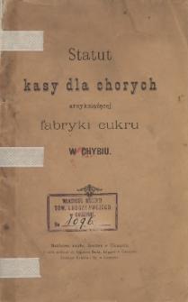 Statut Kasy dla Chorych Arcyksiążęcej Fabryki Cukru w Chybiu