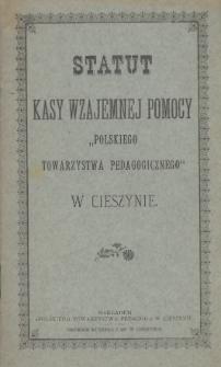 """Statut Kasy Wzajemnej Pomocy """"Polskiego Towarzystwa Pedagogicznego"""" w Cieszynie"""