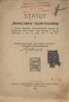 """Statut """"Macierzy Szkolnej"""" Księstwa Cieszyńskiego w obrębie Republiki Czechosłowackiej przyjęty do wiadomości przez Śląski Rząd krajowy w Opawie reskryptem z dnia 31 maja 1921, L. XII.-86/1"""