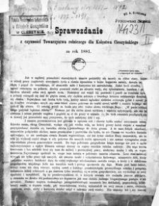 Sprawozdanie z czynności Towarzystwa rolniczego dla Księstwa Cieszyńskiego za rok 1881