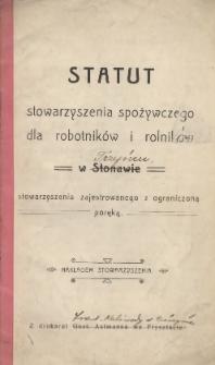 Statut Stowarzyszenia Spożywczego dla Robotników i Rolników w Stonawie stowarzyszenia zarejestrowanego z ograniczoną poręką, [1905]