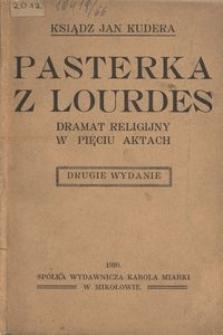 Pasterka z Lourdes. Dramat religijny w pięciu aktach.- Wyd. 2