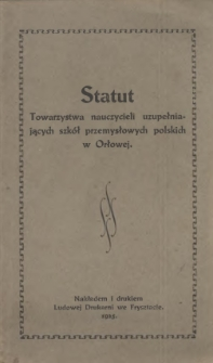 Statut Towarzystwa Nauczycieli Uzupełniających Szkół Przemysłowych Polskich w Orłowej, 1925