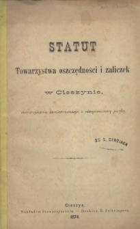 Statut Towarzystwa Oszczędności i Zaliczek w Cieszynie, stowarzyszenia zarejestrowanego z nieograniczoną poręką, 1874