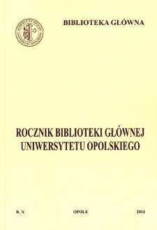 Rocznik Biblioteki Głównej Uniwersytetu Opolskiego. R.10 2014