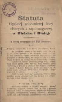Statuta Ogólnej Robotniczej Kasy Chorych i Zapomogowej w Bielsku i Białej, [1897]