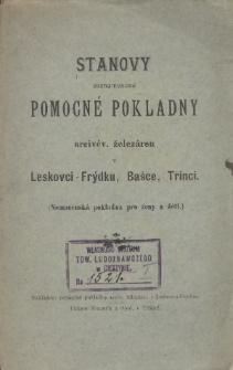 Stanovy zaznamenané pomocné pokladny arcivév. železáren v Leskovci-Frýdku, Bašce, Třinci, [1899]