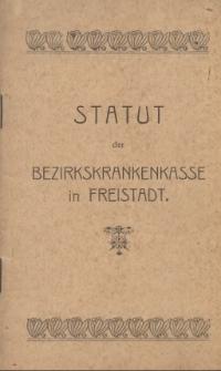 Statut der Bezirkskrankenkasse in Freistadt, [1906]