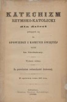 Katechizm rzymsko-katolicki dla dzieci gotujących się do Spowiedzi i Komunii świętéj. - Wyd. 7