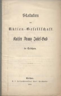 Statuten der Aktien-Gesellschaft Kaiser Franz Josef-Bad in Teschen, 1888