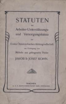 Statuten der Arbeiter- Unterstützungs- und Versorgungkassa der Ersten Österreichischen Aktiengesellschaft zur Erzeugung von Möbeln aus gebogenem Holze Jakob & Josef Kohn, [1903]