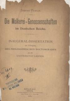 Die Molkerei-Genossenschaften im Deutschen Reiche. Inaugural-Dissertation zur Erlangung des philosophischen Doctorgrades an der Universität Leipzig