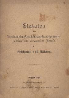 Statuten des Vereines der Angehörigen der graphischen Fächer und verwandter Berufe für Schlesien und Mähren, 1898