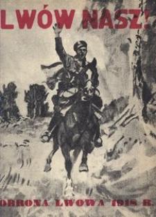 Lwów nasz. Obrona Lwowa w 1918 r. w obrazach