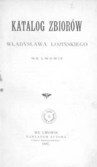 Katalog zbiorów Władysława Łozińskiego we Lwowie