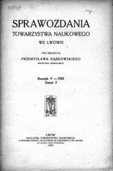 Sprawozdania Towarzystwa Naukowego we Lwowie 1925, R. 5, z. 3