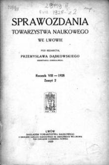 Sprawozdania Towarzystwa Naukowego we Lwowie 1928, R. 8, z. 2