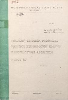 Wynikowy szacunek produkcji głównych ziemiopłodów rolnych w województwie legnickim w 1978 r.